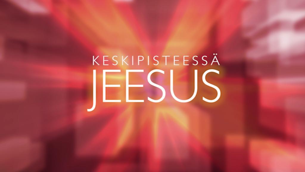 Keskipisteessä Jeesus
