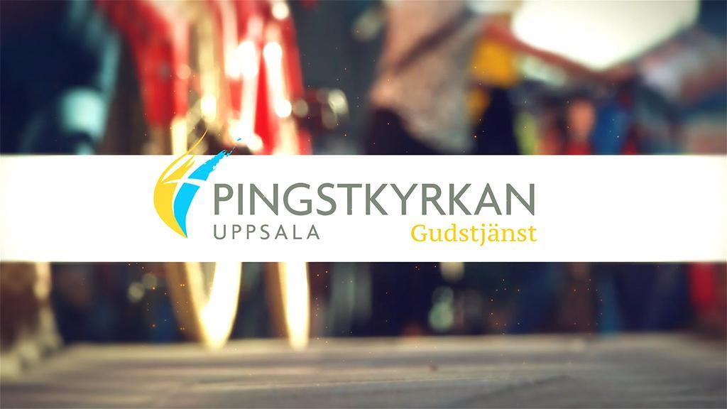 Pingstkyrkan Uppsala - Gudstjänst