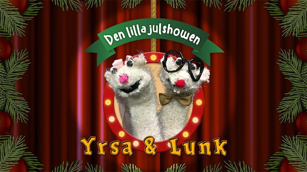 Yrsa, Lunk och den lilla julshowen