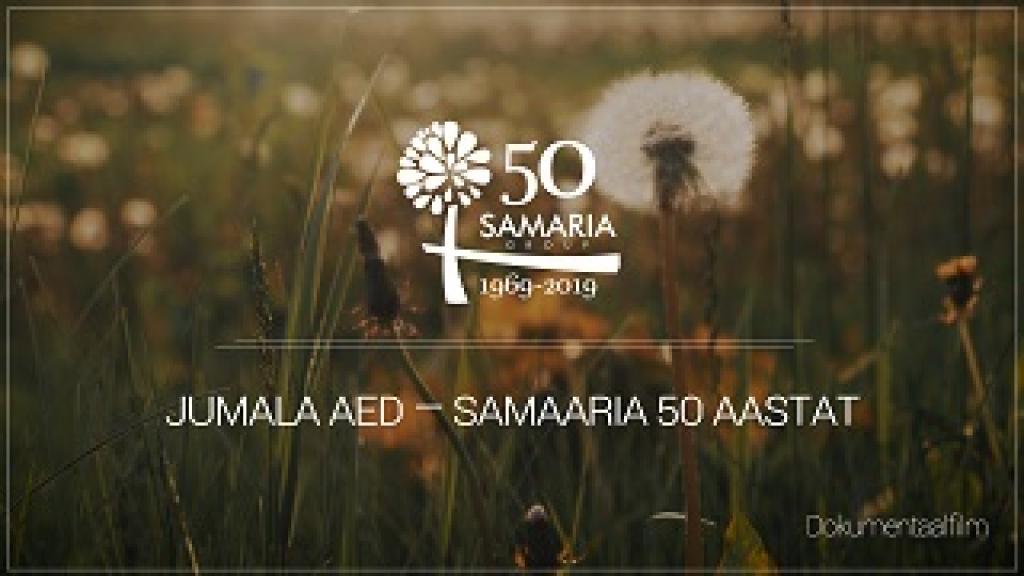 Jumala aed - Samaaria 50 aastat